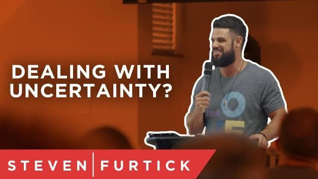 Steven Furtick - Dealing With Uncertainty
