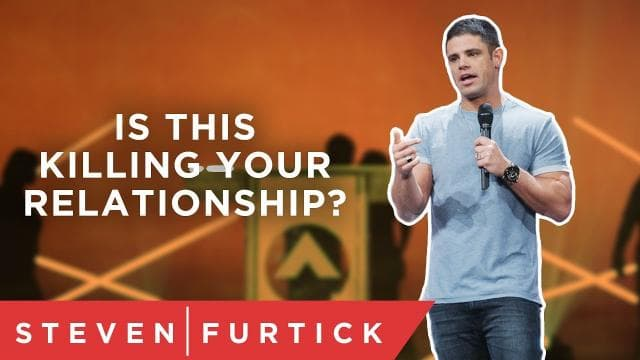 Steven Furtick - This Is Killing The Passion In Your Relationships