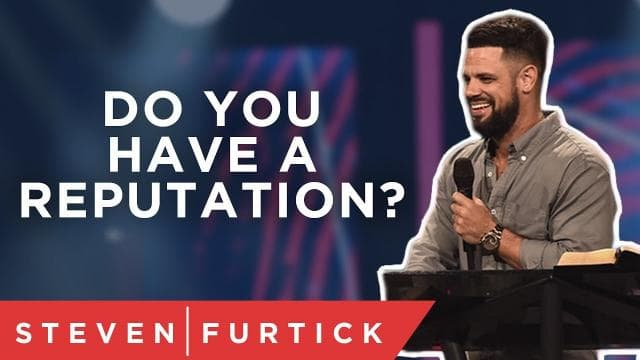 Steven Furtick - You Have A Reputation