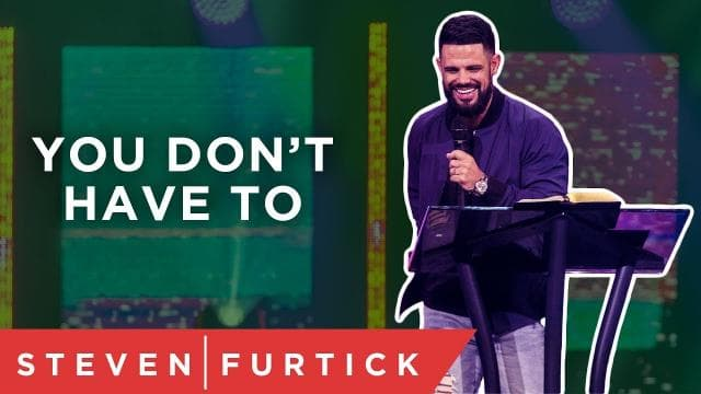 Steven Furtick - You Don't Have To Do It