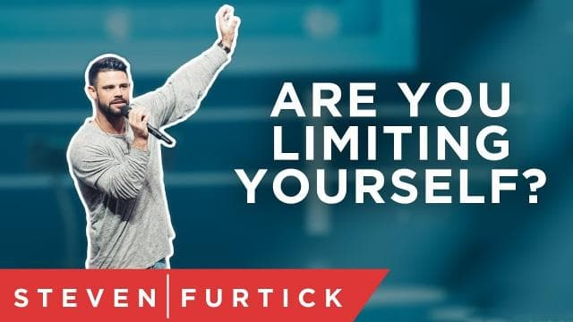 Steven Furtick - Are You Limiting Yourself?