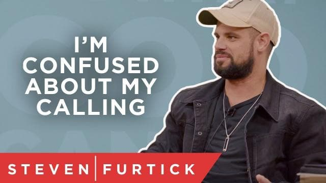 Steven Furtick - I'm Confused About My Calling