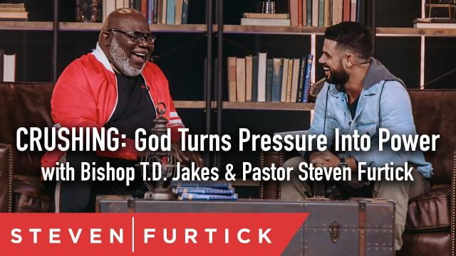 Steven Furtick - God Turns Pressure Into Power with Bishop T.D. Jakes