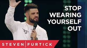 Steven Furtick - Stop Wearing Yourself Out