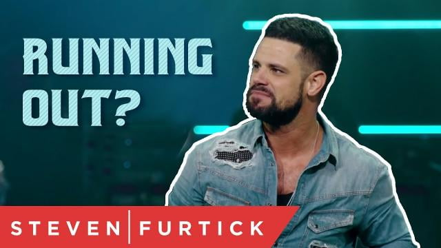 Steven Furtick - Running Out?