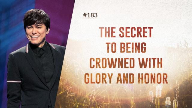 #183 Joseph Prince - The Secret To Being Crowned With Glory And Honor - Part 1