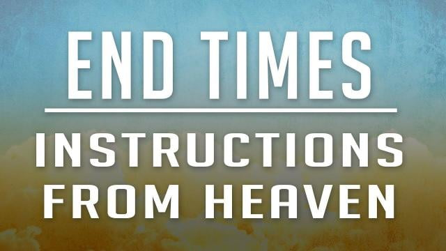 Sid Roth - End Times Instructions from Heaven