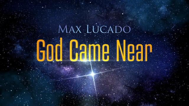 Max Lucado - Great Expectation (God Came Near, Episode 1)