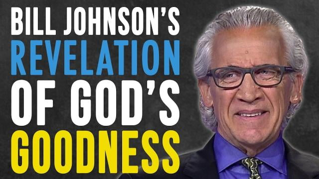 Sid Roth - Bill Johnson's Revelation of God's Goodness Will Change Your Life