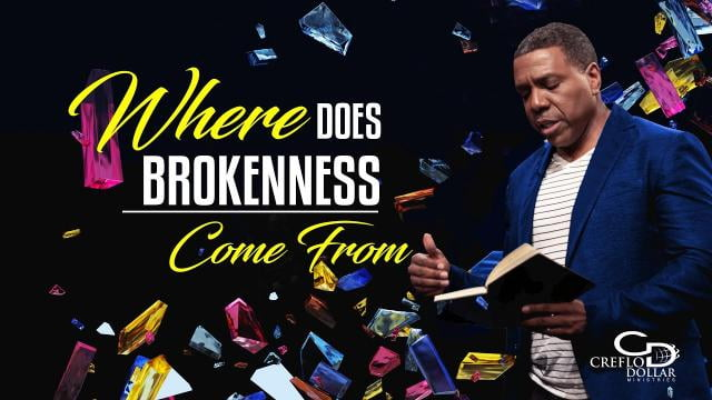Creflo Dollar - Where Does Brokenness Come From - Part 2