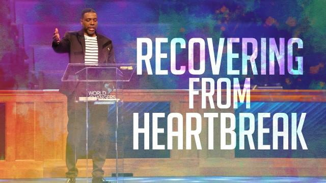 Creflo Dollar - Recovering From Heartbreak - Part 1