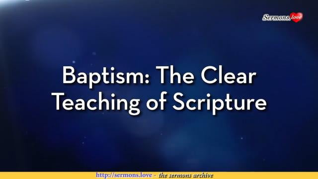 Charles Stanley - Baptism: The Clear Teaching of Scripture