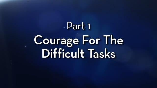 Charles Stanley - Courage For The Difficult Tasks