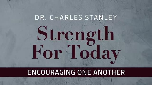 Charles Stanley - Encouraging One Another