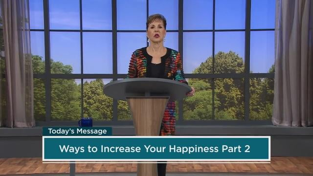 Joyce Meyer - Ways To Increase Your Happiness - Part 2