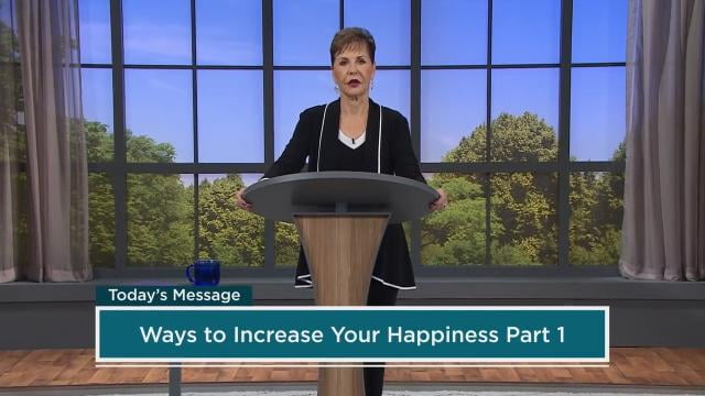 Joyce Meyer - Ways To Increase Your Happiness - Part 1