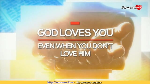 David Jeremiah - God Loves You Even When You Don't Love Him
