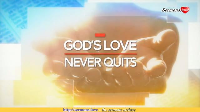David Jeremiah - God's Love Never Quits