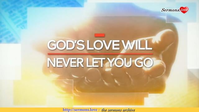 David Jeremiah - God's Love Will Never Let You Go