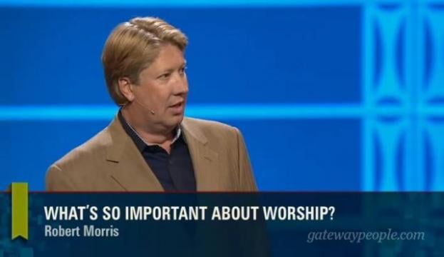 Robert Morris - What's So Important About Worship?