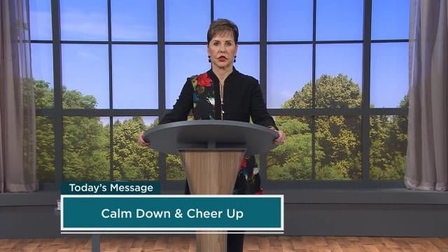 Joyce Meyer - Calm Down and Cheer Up - Part 2