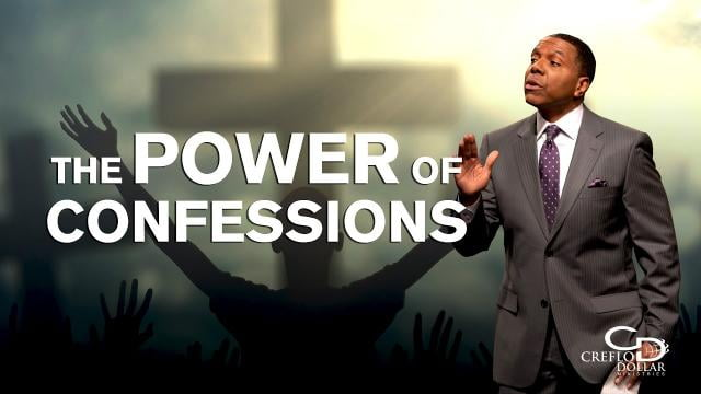 Creflo Dollar - The Power of Confessions - Part 1