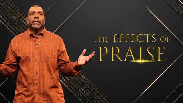 Creflo Dollar - The Effects of Praise - Part 2