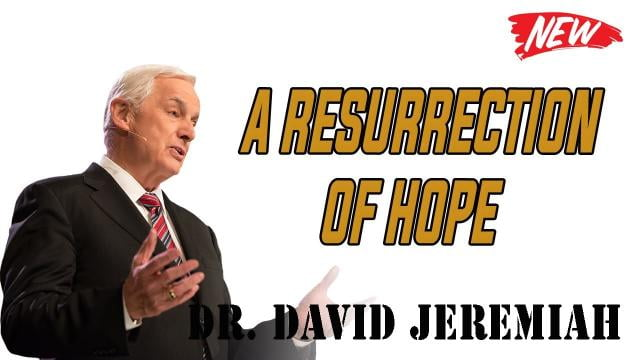 David Jeremiah - A Resurrection of Hope
