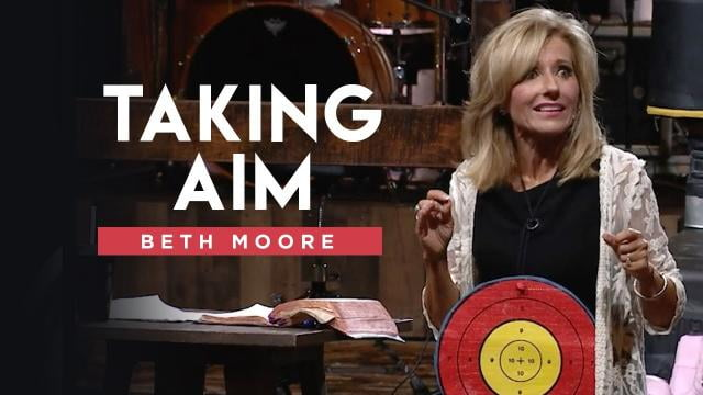 Beth Moore - Taking Aim - Part 2