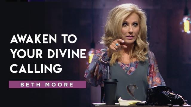 Beth Moore - The Caller and The Called - Part 1