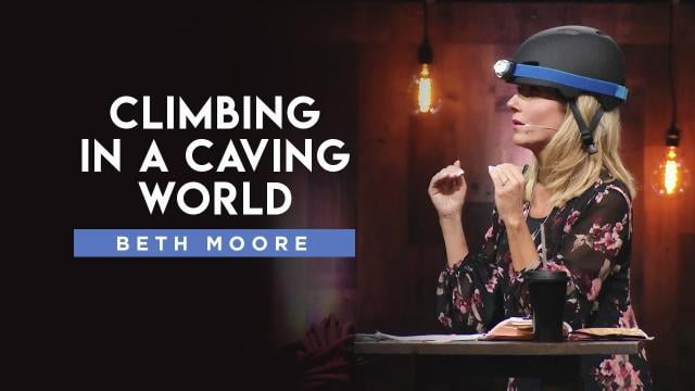 Beth Moore - Climbing in a Caving World